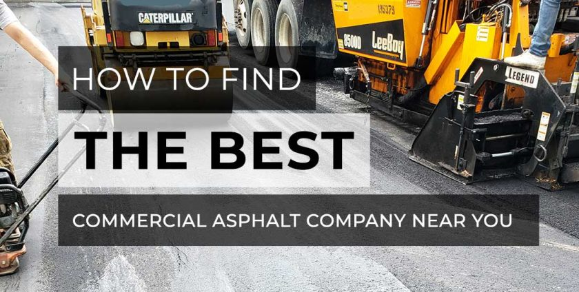 How to find a good commercial asphalt company near you