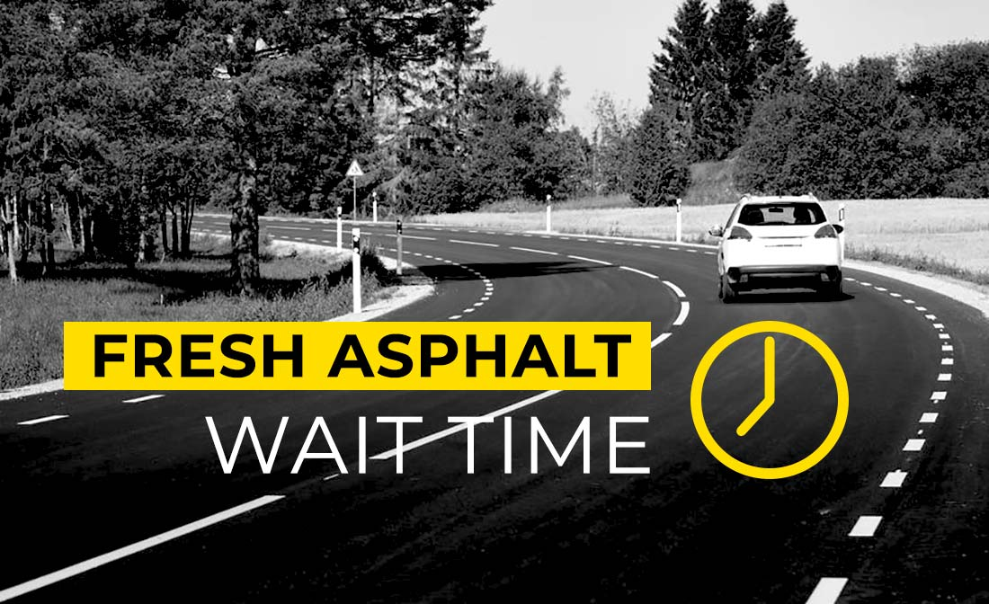 Fresh Asphalt Wait Time