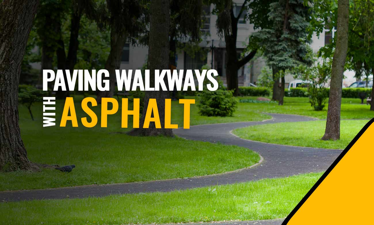 Walkway Paved with asphalt