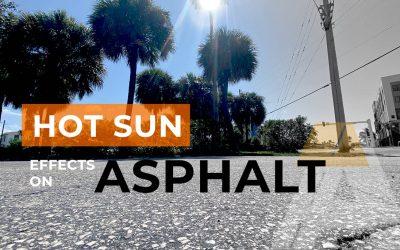 How Hot Florida Sun Effects Asphalt Pavement