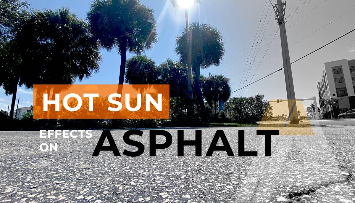 Hot Florida Sun Effects on Asphalt